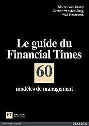 Le guide du Financial Times: 60 modèles de management (French Edition)