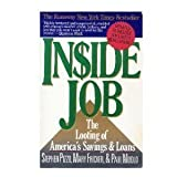 Inside Job: The Looting of America's Savings and Loans by Stephen Pizzo (1991-04-23)
