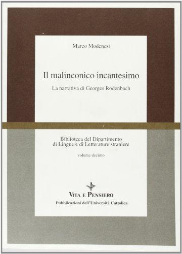 il-malinconico-incantesimo-la-narrativa-di-georges-rodenbach-universita-ric-scienze-ling-lett-str