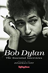 Bob Dylan: The Essential Interviews by Jonathan Cott (2006-05-17)