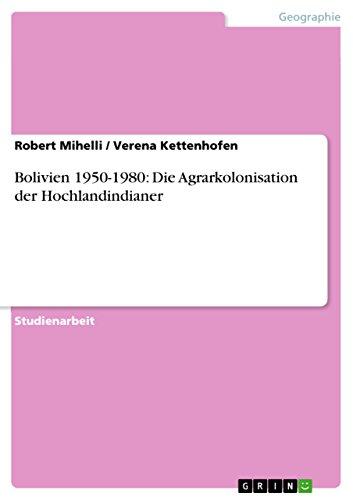 Bolivien 1950-1980: Die Agrarkolonisation der Hochlandindianer