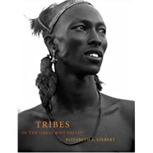 Tribes of the Great Rift Valley by Elizabeth L. Gilbert (2007-10-16)