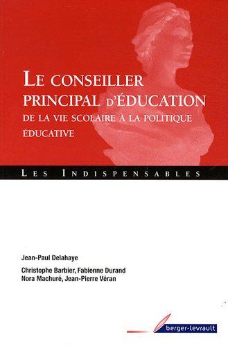 Le conseiller principal d'éducation : De la vie scolaire à la politique éducative par Jacques-Charles Delahaye