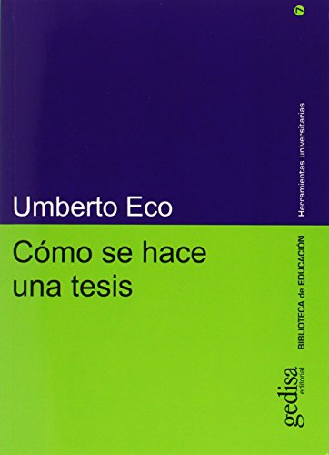Como Se Hace Una Tesis / How to Create a Thesis (Herramientas Universitarias) por Umberto Eco