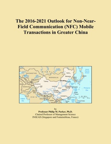 the-2016-2021-outlook-for-non-near-field-communication-nfc-mobile-transactions-in-greater-china