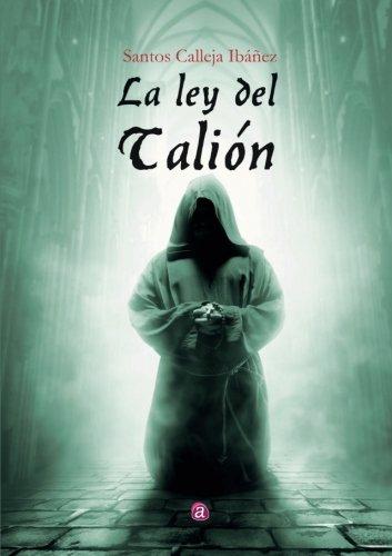 La ley del Talión por Santos Calleja Ibañez