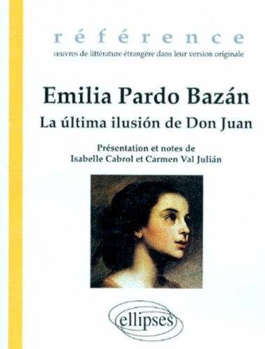 La Última ilusión de Don Juan; suivi de: El Décimo; la Flor seca; la Cabellera de Laura; Hijo del alma; la Boda