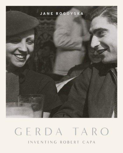 Gerda Taro: Inventing Robert Capa by Rogoyska, Jane (2013) Hardcover