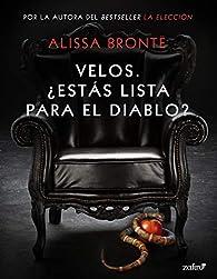 Velos. ¿Estás lista para el Diablo? par Alissa Brontë