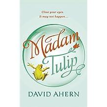 Madam Tulip: (A Madam Tulip mystery - Book #1)