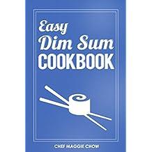 Easy Dim Sum Cookbook (Dim Sum Cookbook, Dim Sum Recipes, Chinese Dim Sum, Chinese Dumplings 1) (English Edition)