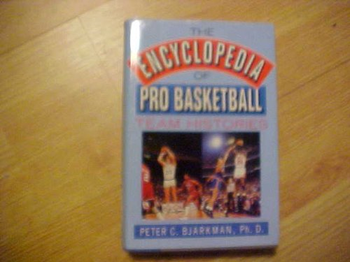 Encyclopedia of Pro-Basketball Team Histories por P.C. Bjarkkman