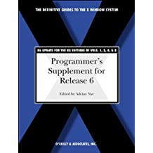 Programmer's Supplement for Release 6 (DEFINITIVE GUIDES TO THE X WINDOW SYSTEM)