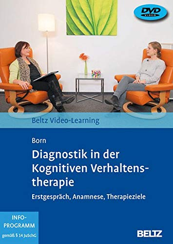 Diagnostik in der Kognitiven Verhaltenstherapie: Erstgespräch, Anamnese, Diagnostik. Beltz Video-Learning. 2 DVDs mit 16-seitigem Booklet, Laufzeit: 272 Min. Mit Online-Materialien. -