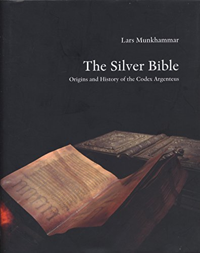 The silver bible : origins and history of the Codex Argenteus por Lars Munkhammar