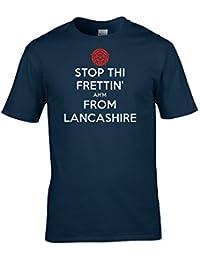 STOP THI FRETTIN', AH'M FROM LANCASHIRE- Funny Keep Calm Style Men's T-Shirt