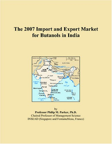 The 2007 Import and Export Market for Butanols in India