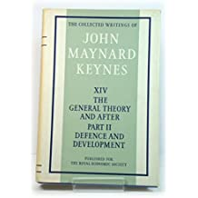 The General Theory and After: Volume XIV: Defence and Development: The General Theory and After - Defence and Development Vol 14 (Collected Works of Keynes)