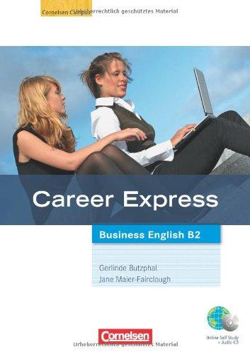 Cornelsen Verlag Career Express - Business English: B2 - Kursbuch mit Hör-CDs und Phrasebook: Mit Online-Lizenzcode