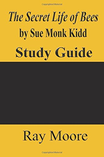 The Secret Life of Bees by Sue Monk Kidd: A Study Guide (Volume 30) by Ray Moore M.A. (2016-02-26)