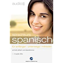 audio spanisch - sprachkurs: Von den ersten Schritten in der Fremdsprache bis zum gelungenen Small Talk
