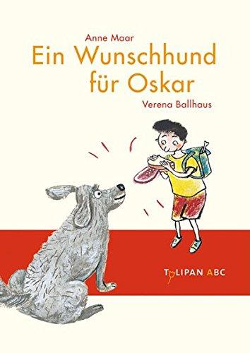 Preisvergleich Produktbild Ein Wunschhund für Oskar (Tulipan ABC)
