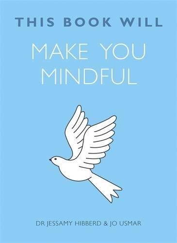 This Book Will Make You Mindful par Jessamy Hibberd, Jo Usmar