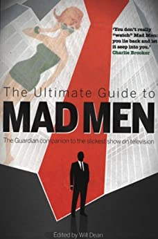 The Ultimate Guide to Mad Men (English Edition) von [The Guardian]