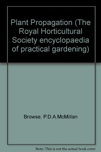 Plant Propagation (The Royal Horticultural Society encyclopaedia of practical gardening)