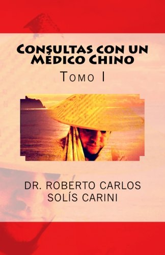 1: Consultas con un Médico Chino: Tomo I: Volume 1