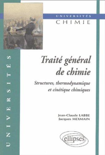 Traité général de chimie. Structures thermodynamiques et cinétique chimiques par Jean-Claude Labbé