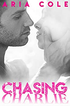 Chasing Charlie by [Cole, Aria]