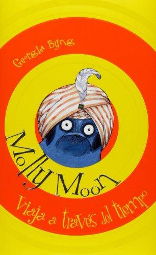 Molly Moon viaja a través del tiempo por Georgia Byng
