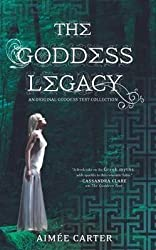 [The Goddess Legacy] (By: Aimee Carter) [published: July, 2012]
