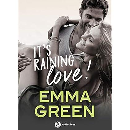 It's Raining Love !: histoire intégrale
