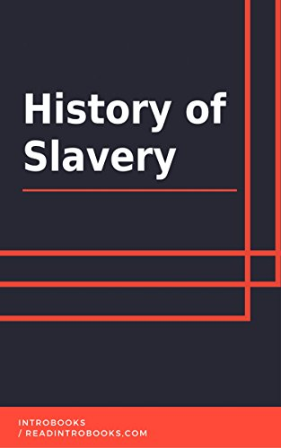 History of Slavery by [IntroBooks]