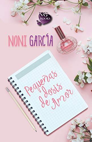 Pequeñas dosis de amor de Noni García