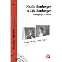 Nadia Boulanger et Lili Boulanger, témoignages et études