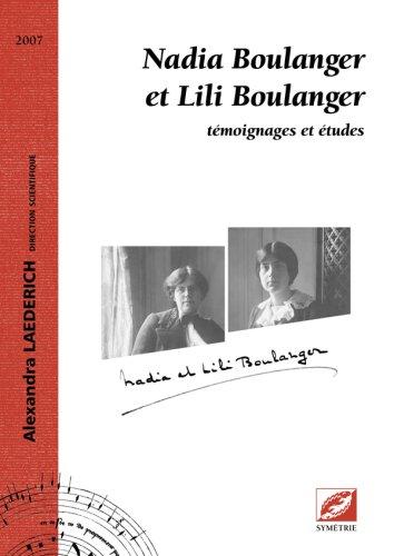 Nadia Boulanger et Lili Boulanger, témoignages et études par Alexandra Laederich