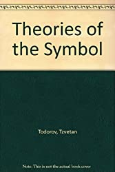 Theories of the Symbol by Tzvetan Todorov (1982-10-01)