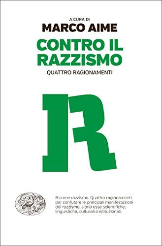 Contro il razzismo: Quattro ragionamenti (Einaudi. Passaggi)