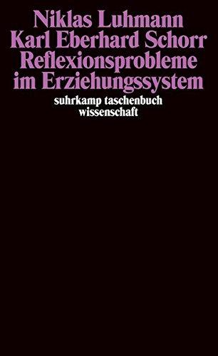 Reflexionsprobleme im Erziehungssystem (suhrkamp taschenbuch wissenschaft)