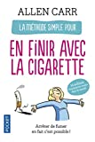 [La methode simple pour en finir avec la cigarette] [By: Carr, Allan] [June, 2012] - Pocket - 01/03/2011