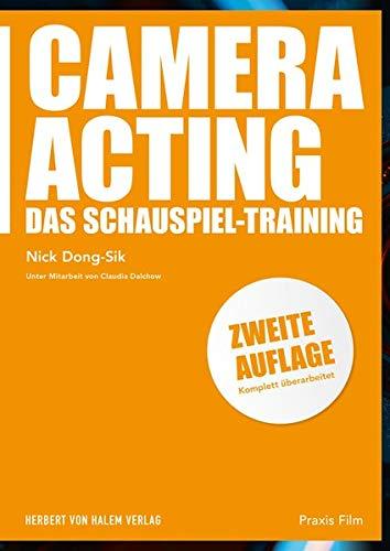 Camera Acting: Das Schauspiel-Training (Praxis Film)