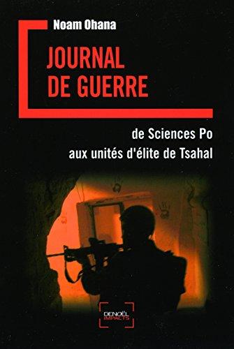 Journal de guerre: De Sciences Po aux unités d&#3...