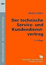 Der technische Service- und Kundendienstvertrag (Heidelberger Musterverträge)
