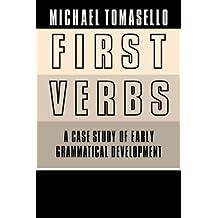 First Verbs, Grammar Child Language: A Case Study of Early Grammatical Development