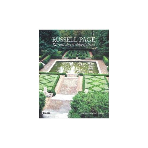 Russel Page. Ritratti Di Giardini Italiani. Catalogo Della Mostra (Roma, 1998)