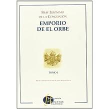 Emporio del Orbe. Tomo I (Fuentes para la Historia de Cádiz y su provincia)