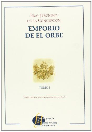 Preisvergleich Produktbild Emporio del Orbe. Tomo I (Fuentes para la Historia de Cádiz y su provincia, Band 6)
